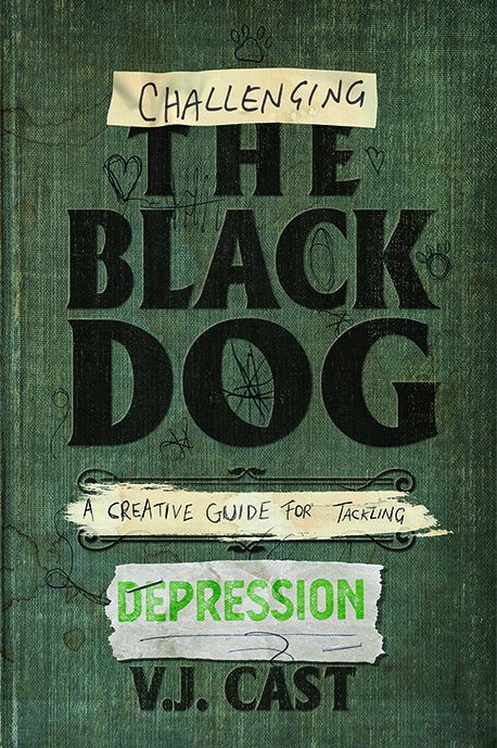 Challenging the Black Dog: A Creative Guide For Tackling Depression